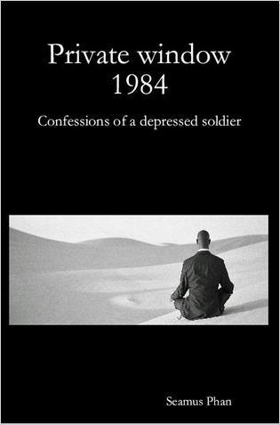 Private Window 1984: Confessions of a Depressed Soldier - by Seamus Phan (book cover)