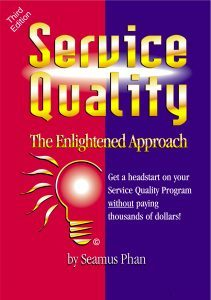 Service Quality - The Enlightened Approach, a book by Seamus Phan, customer service pioneer and expert
